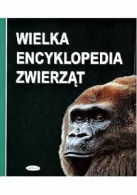 Wielka encyklopedia zwierząt - praca zbiorowa