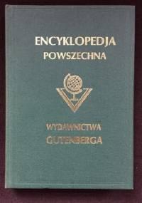 """Wielka ilustrowana encyklopedja powszechna Wydawnictwa """"Gutenberga"""". Tom XI - praca zbiorowa"""