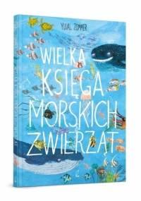Wielka księga morskich zwierząt - Yuval Zommer