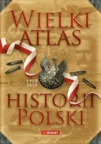 Wielki atlas historii Polski - praca zbiorowa