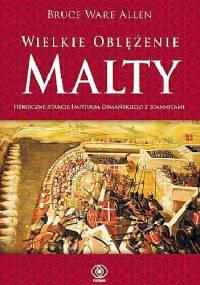 Wielkie Oblężenie Malty - Bruce Ware Allen