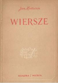 Wiersze - Jan Huszcza