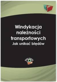 Windykacja należności transportowych. Jak unikać błędów - Anna Gotkowska