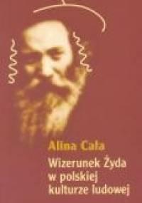 Wizerunek Żyda w polskiej kulturze ludowej - Alina Cała
