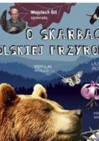 Wojciech Gil opowiada o skarbach polskiej przyrody - Wojciech Gil