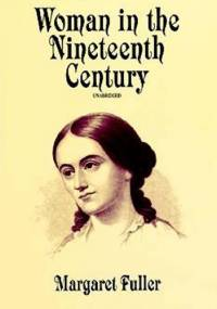 Woman in the Nineteenth Century - Margaret Fuller