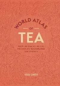 World Atlas of Tea - Krisi Smith
