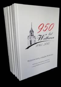 Wybrane karty z dziejów Wolborza. Materiały z konferencji naukowej z okazji 950-lecia miasta (10 X 2015) - Maria Wichowa