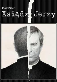 Xiądz Jerzy - Piotr Piber