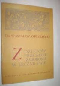 Z dziejów przesądu i zabobonu w lecznictwie - Stanisław Szpilczyński