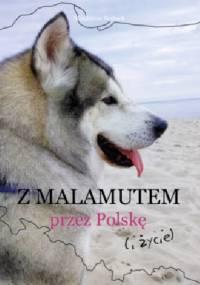 Z malamutem przez Polskę ( i życie ) - Magdalena Rorbach