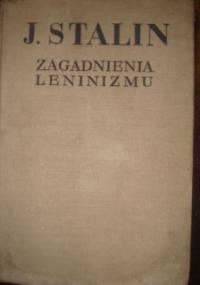 Zagadnienia leninizmu - Józef Stalin