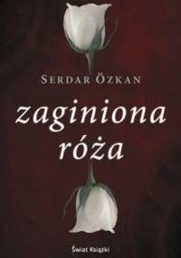 Zaginiona róża - Serdar Özkan