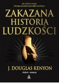 Zakazana historia ludzkości - J. Douglas Kenyon