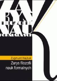 Zarys filozofii nauk formalnych - Zygmunt Hajduk