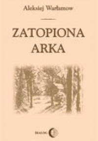 Zatopiona arka - Aleksiej Warłamow