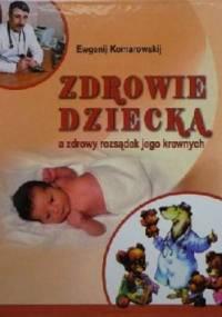 Zdrowie dziecka a zdrowy rozsądek jego krewnych - Ewgenij Komarowskij