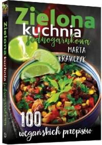 Zielona kuchnia jednogarnkowa - Marta Krawczyk