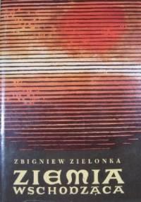Ziemia wschodząca - Zbigniew Zielonka