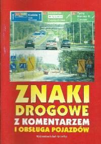 Znaki drogowe z komentarzem i obsługa pojazdów - Kacper Bąk