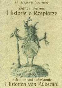 Znane i nieznane historie o Rzepiórze. Bekannte und unbekannte Historien von Rübezahl - M. Johannes Praetorius