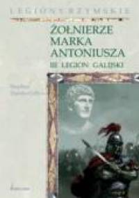 Żołnierze Marka Antoniusza. III legion galijski - Stephen Dando-Collins