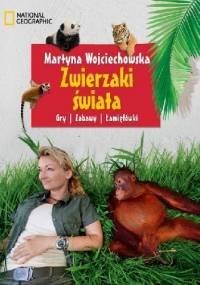 Zwierzaki świata. Gry, zabawy, łamigłówki - Martyna Wojciechowska
